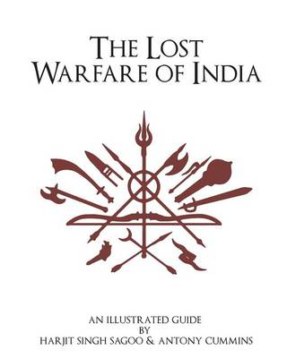 The Lost Warfare of India by Antony Cummins