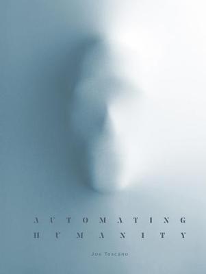 Automating Humanity by Joe Toscano