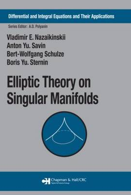 Elliptic Theory on Singular Manifolds by Vladimir E. Nazaikinskii