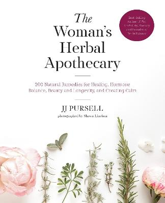 The Woman's Herbal Apothecary by JJ Pursell