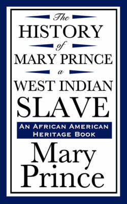 The History of Mary Prince, a West Indian Slave (an African American Heritage Book) by Mary Prince