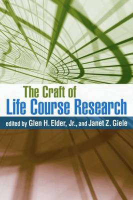The Craft of Life Course Research by Glen H. Elder, Jr.