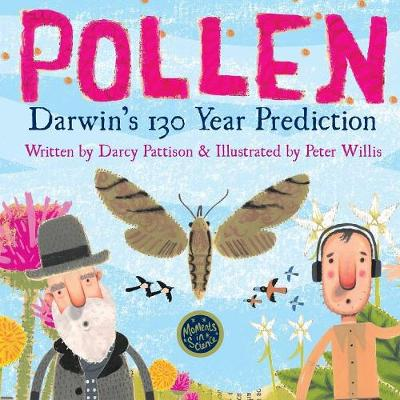 Pollen: Darwin's 130 Year Prediction by Darcy Pattison