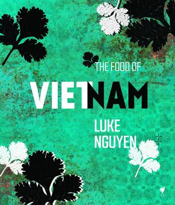 Food of Vietnam by Luke Nguyen