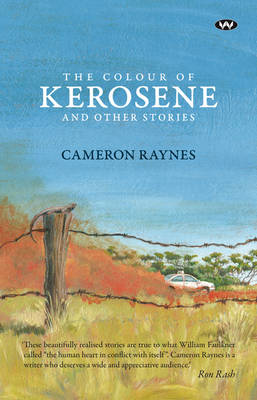 The Colour of Kerosene and Other Stories by Cameron Raynes