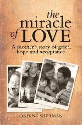 The Miracle of Love by Ondine Sherman