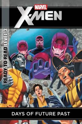 Marvel Ready-to-Read Level 3: Days of Future Past by Thomas Macri