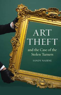 Art Theft and the Case of the Stolen Turners book