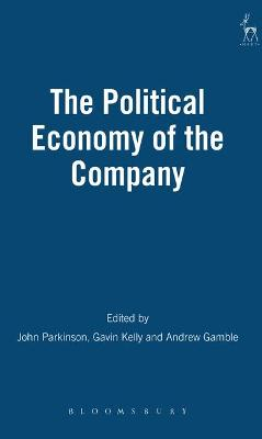 The Political Economy of the Company by John Parkinson