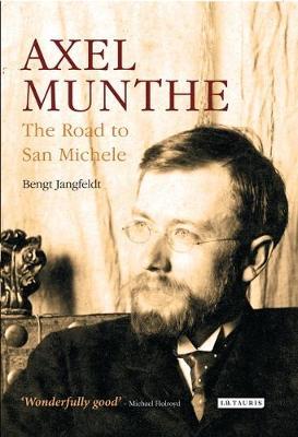 Axel Munthe by Bengt Jangfeldt