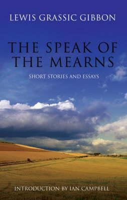 The Speak of the Mearns by Lewis Grassic Gibbon