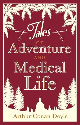 Tales of Adventures and Medical Life by Sir Arthur Conan Doyle