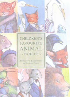 CHILDREN'S FAVOURITE ANIMAL FABLES by Percy Graham