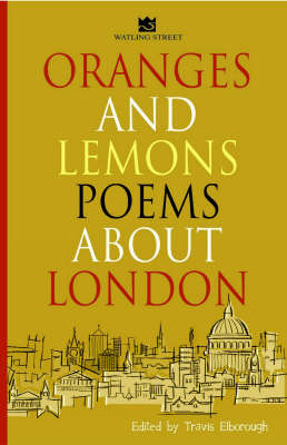 Oranges and Lemons: Poems About London by Travis Elborough