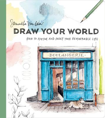 Draw Your World: Artfully Capture and Celebrate Daily Life book