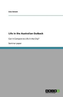 Life in the Australian Outback by Jensen Lisa