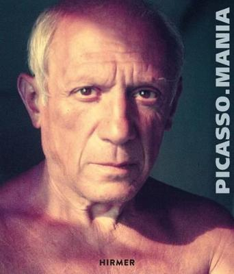 Picasso Mania: Picasso and the contemporary masters by Didier Ottinger