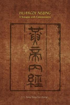 Huang Neijing: A Synopsis with Commentaries by