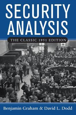 Security Analysis Security Analysis: The Classic 1951 Edition Classic 1951 Edition by Benjamin Graham