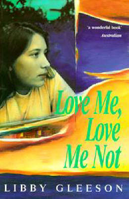 Love Me, Love Me Not by Libby Gleeson