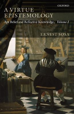A Virtue Epistemology by Ernest Sosa