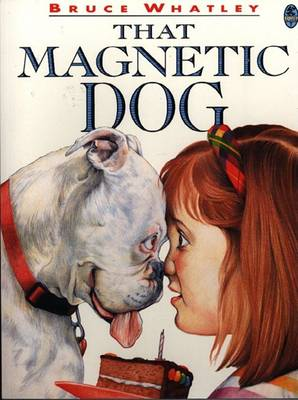 That Magnetic Dog by Bruce Whatley