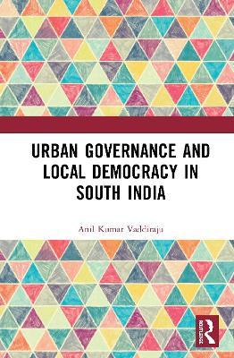 Urban Governance and Local Democracy in South India book