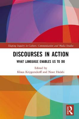 Discourses in Action: What Language Enables Us to Do book