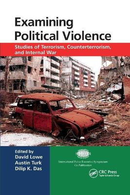 Examining Political Violence: Studies of Terrorism, Counterterrorism, and Internal War by David Lowe