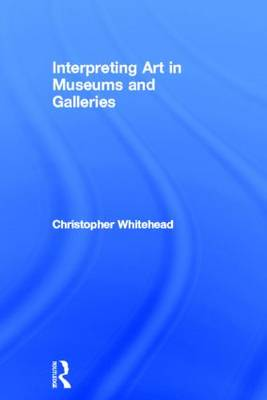 Interpreting Art in Museums and Galleries book