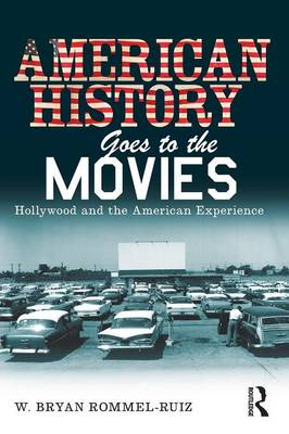 American History Goes to the Movies by W. Bryan Rommel Ruiz