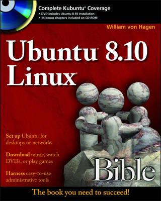 Ubuntu 8.10 Linux Bible by William Von Hagen