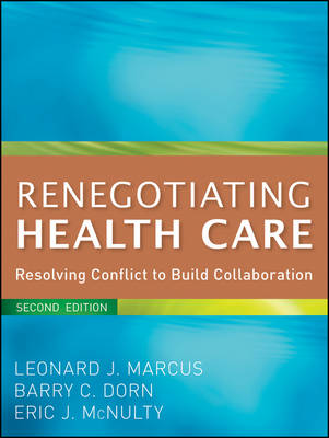 Renegotiating Health Care by Leonard J. Marcus