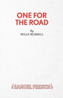 One for the Road by Willy Russell