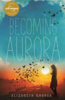 Becoming Aurora by Elizabeth Kasmer