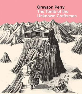 Grayson Perry: Tomb of the Unknown Craftsman by Perry Grayson