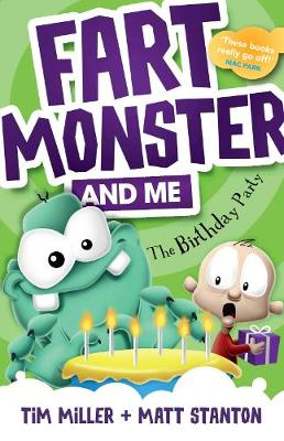 Fart Monster and Me: The Birthday Party (Fart Monster and Me, #3) by Tim Miller