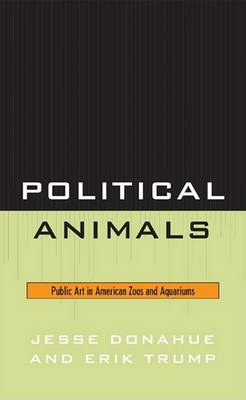 Political Animals by Jesse Donahue