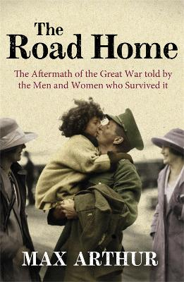 The Road Home by Max Arthur