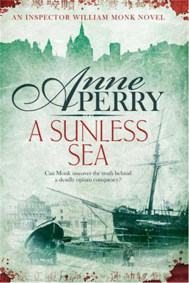 Sunless Sea (William Monk Mystery, Book 18) by Anne Perry