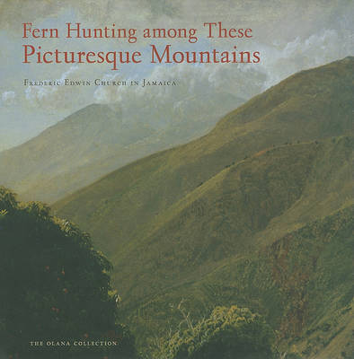 Fern Hunting among These Picturesque Mountains by Elizabeth Mankin Kornhauser