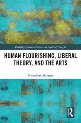 Human Flourishing, Liberal Theory, and the Arts book
