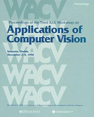 Third IEEE Workshop on Applications of Computer Vision, Wacv '96 by IEEE Computer Society