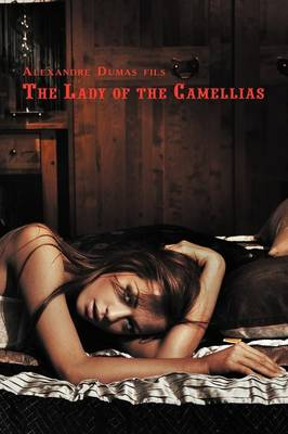 The Lady of the Camellias: Dual-language Book by Alexandre Dumas