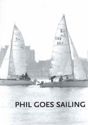 Phil Goes Sailing by Rachel Flynn