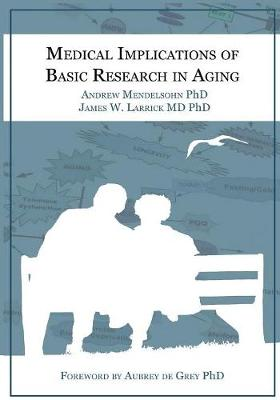 Medical Implications of Basic Research in Aging by Aubrey de Grey