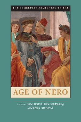 Cambridge Companion to the Age of Nero by Shadi Bartsch