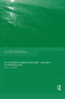 Children's and Families' Holiday Experience by Neil Carr