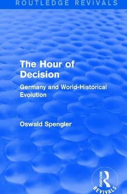 : The Hour of Decision (1934) by Oswald Spengler