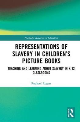 Representations of Slavery in Children's Picture Books book